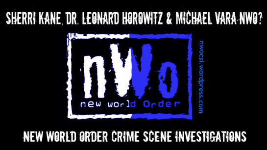 Sherri Kane-Dr. Leonard Horowitz-Michael Vara-Alternative News Lies-NWOCSI